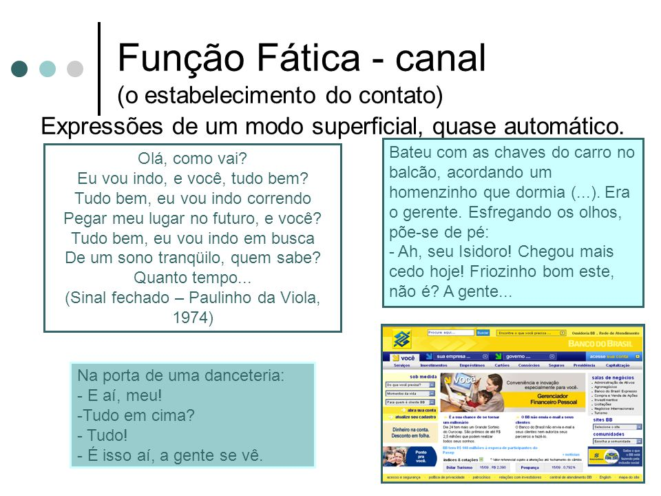 Função Fática - canal (o estabelecimento do contato)