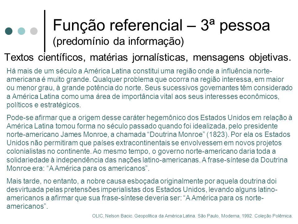 Função referencial – 3ª pessoa (predomínio da informação)