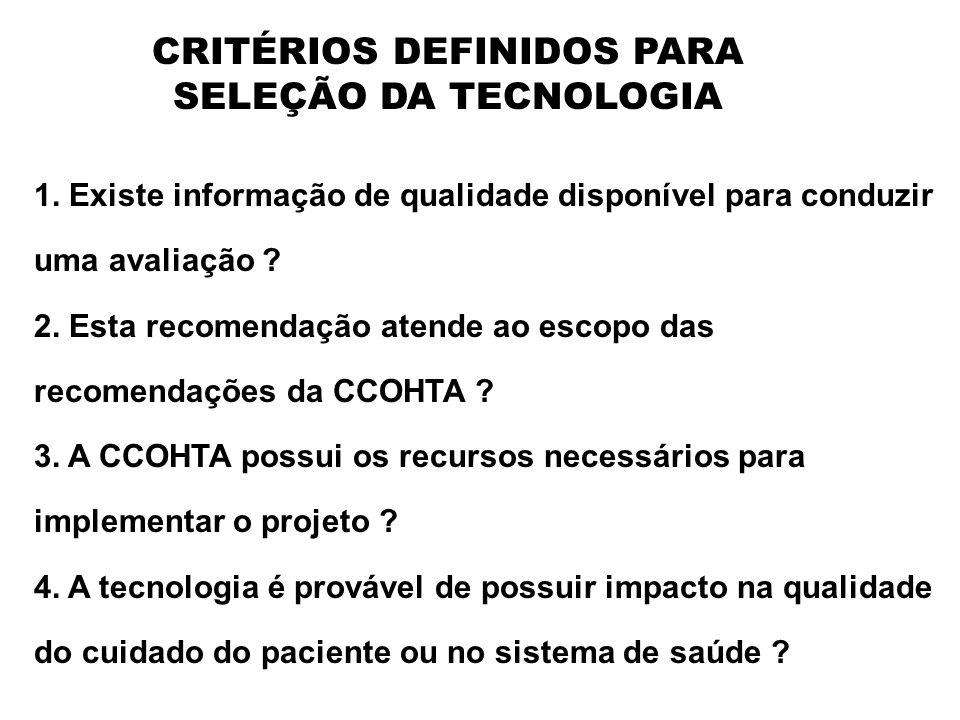 CRITÉRIOS DEFINIDOS PARA SELEÇÃO DA TECNOLOGIA