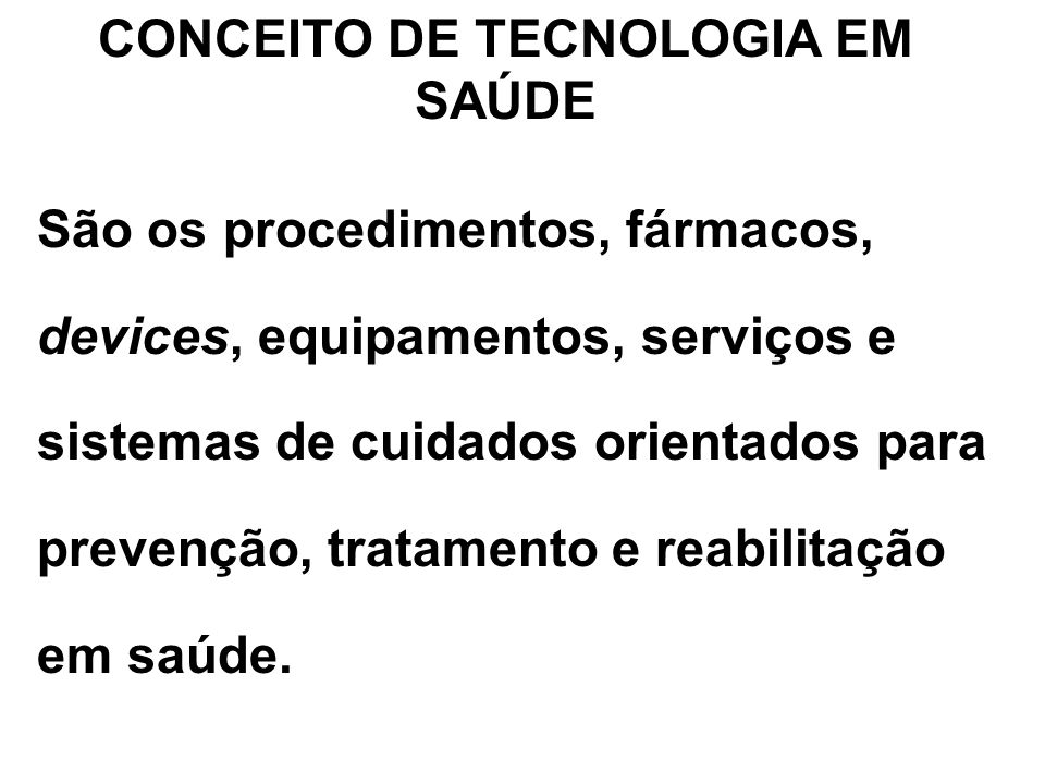 CONCEITO DE AVALIAÇÃO DE TECNOLOGIA EM SAÚDE