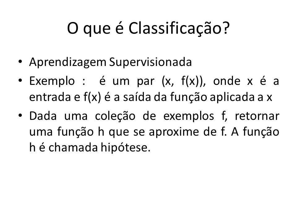 O que é Classificação Aprendizagem Supervisionada