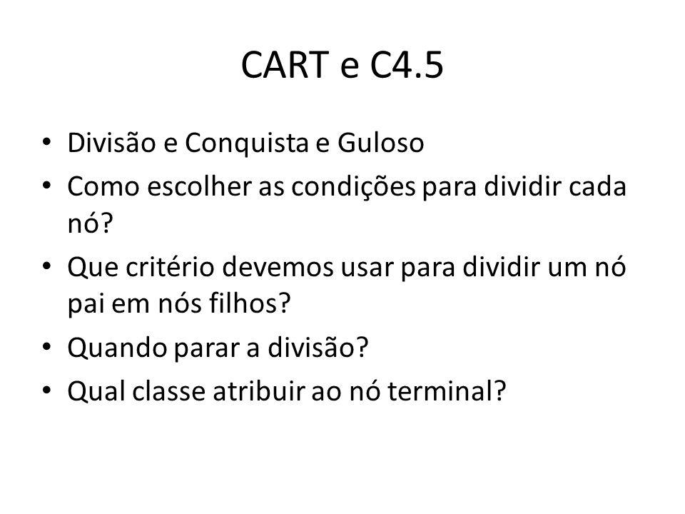 CART e C4.5 Divisão e Conquista e Guloso