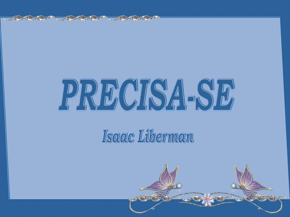 PRECISA-SE PRECISA-SE Isaac Liberman
