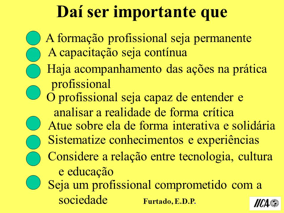 Daí ser importante que A formação profissional seja permanente