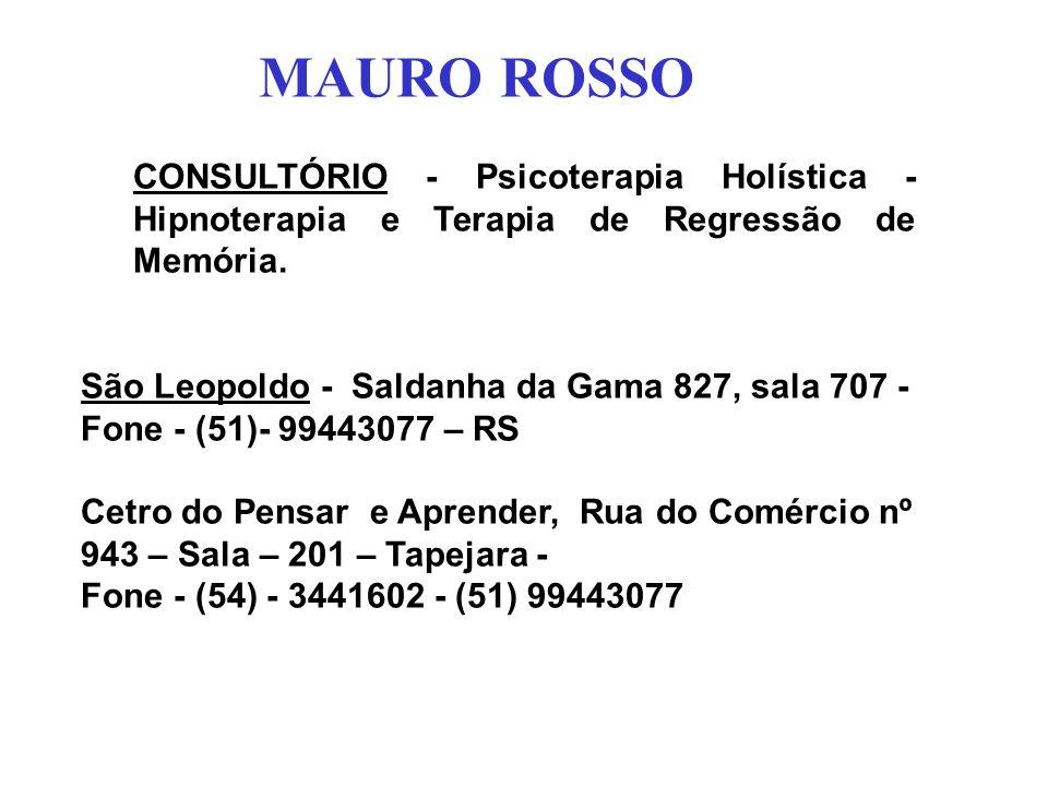 MAURO ROSSO CONSULTÓRIO - Psicoterapia Holística - Hipnoterapia e Terapia de Regressão de Memória.