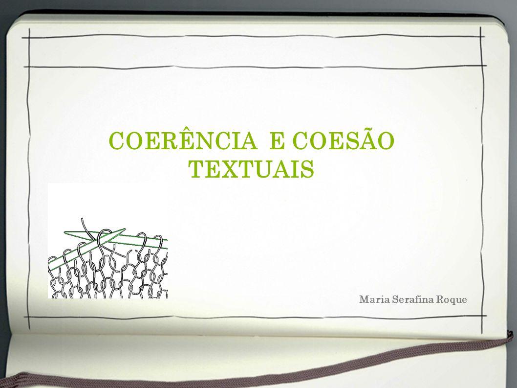 COERÊNCIA E COESÃO TEXTUAIS