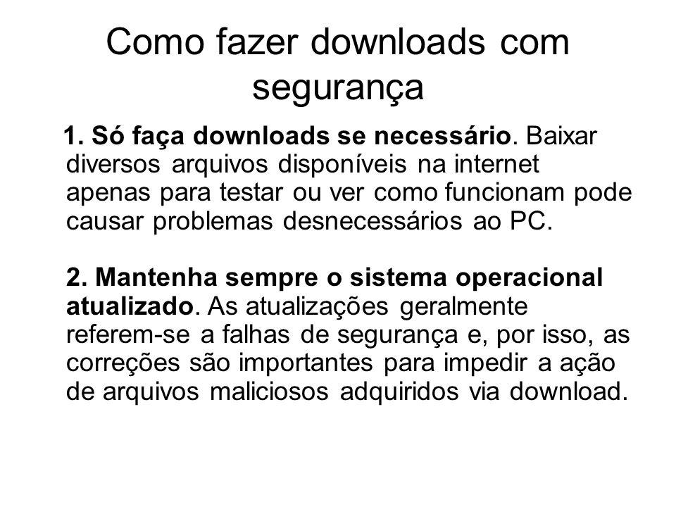 Como fazer downloads com segurança