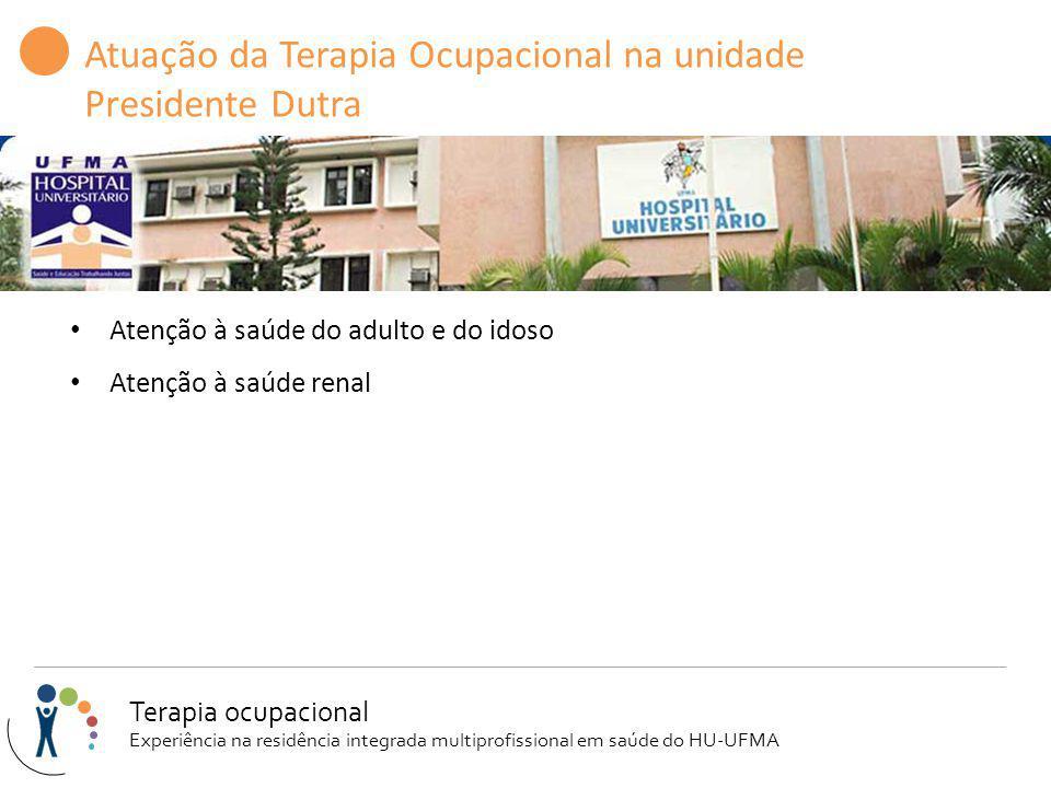 Atuação da Terapia Ocupacional na unidade Presidente Dutra