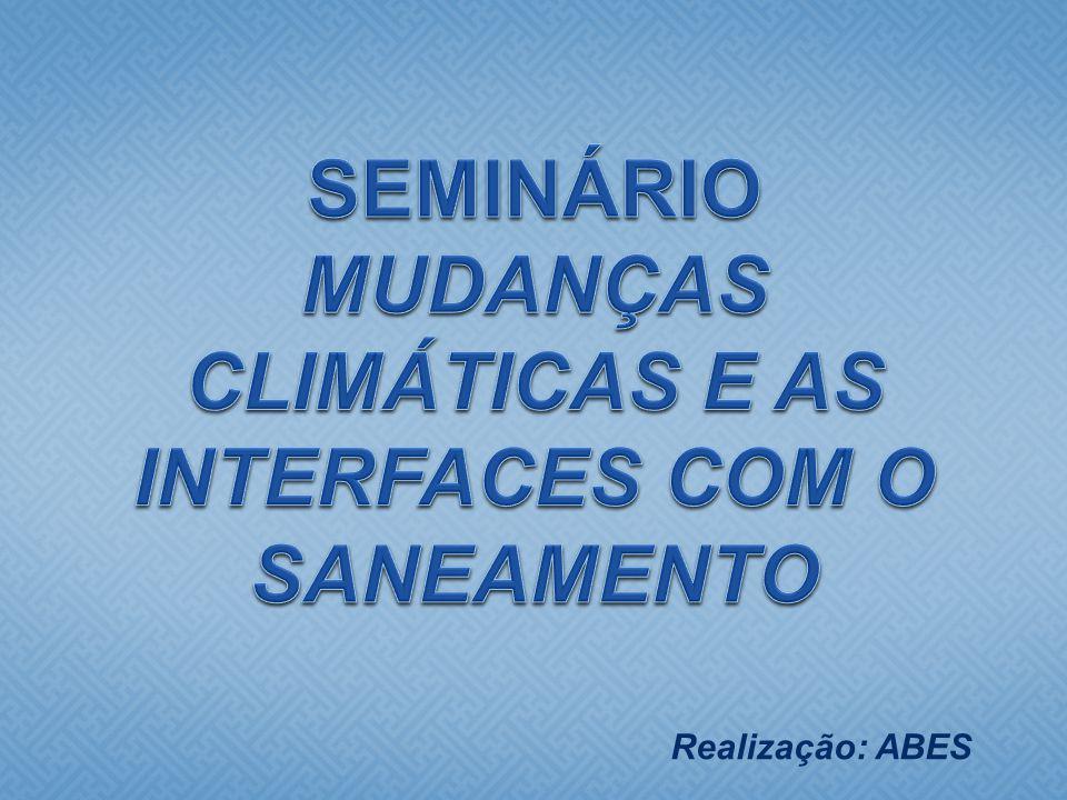 SEMINÁRIO MUDANÇAS CLIMÁTICAS E AS INTERFACES COM O SANEAMENTO