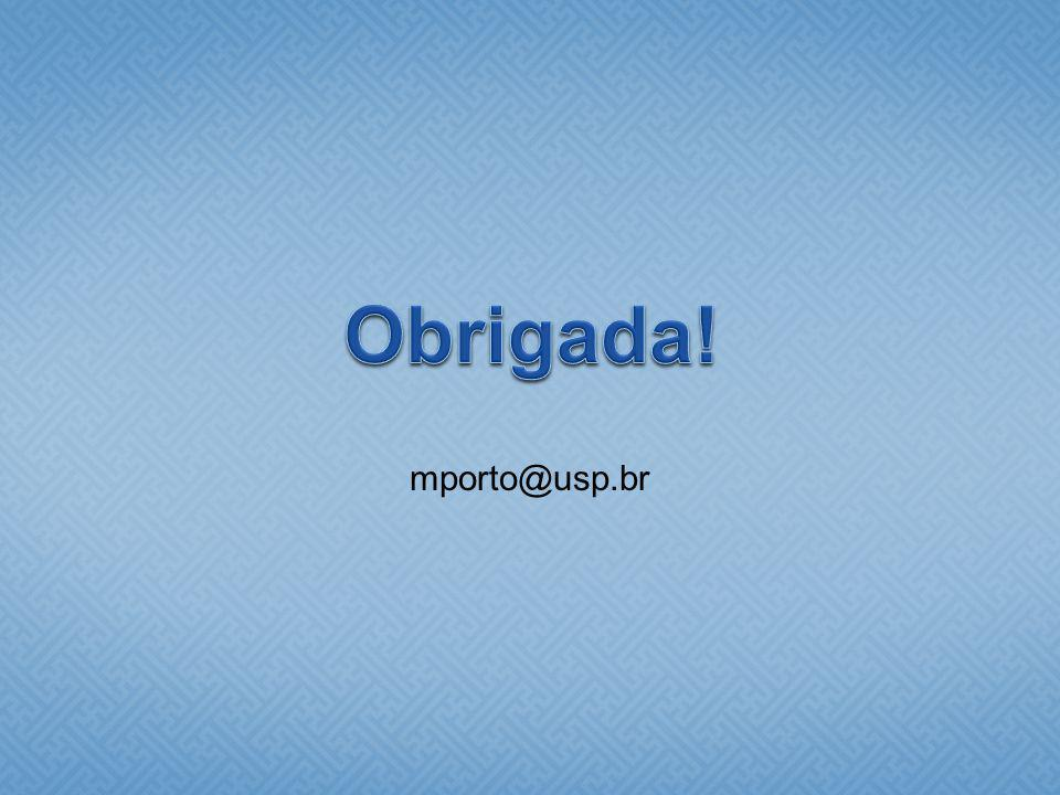 Obrigada! mporto@usp.br