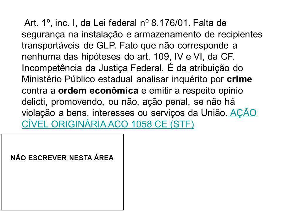 Art. 1º, inc. I, da Lei federal nº 8. 176/01