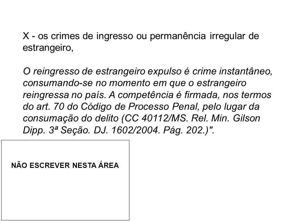 X - os crimes de ingresso ou permanência irregular de estrangeiro,