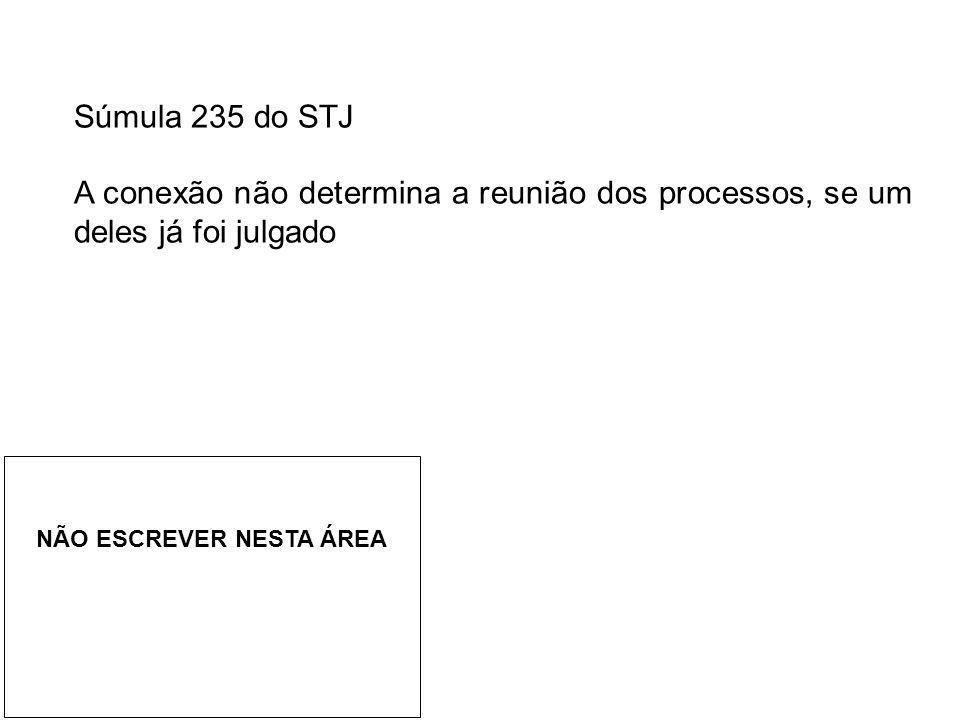 Súmula 235 do STJ A conexão não determina a reunião dos processos, se um deles já foi julgado.