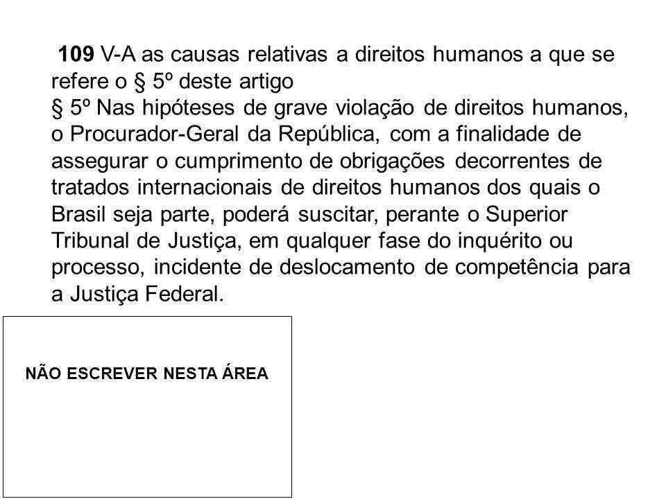 109 V-A as causas relativas a direitos humanos a que se refere o § 5º deste artigo