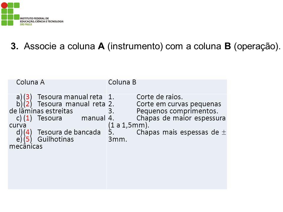 3. Associe a coluna A (instrumento) com a coluna B (operação).