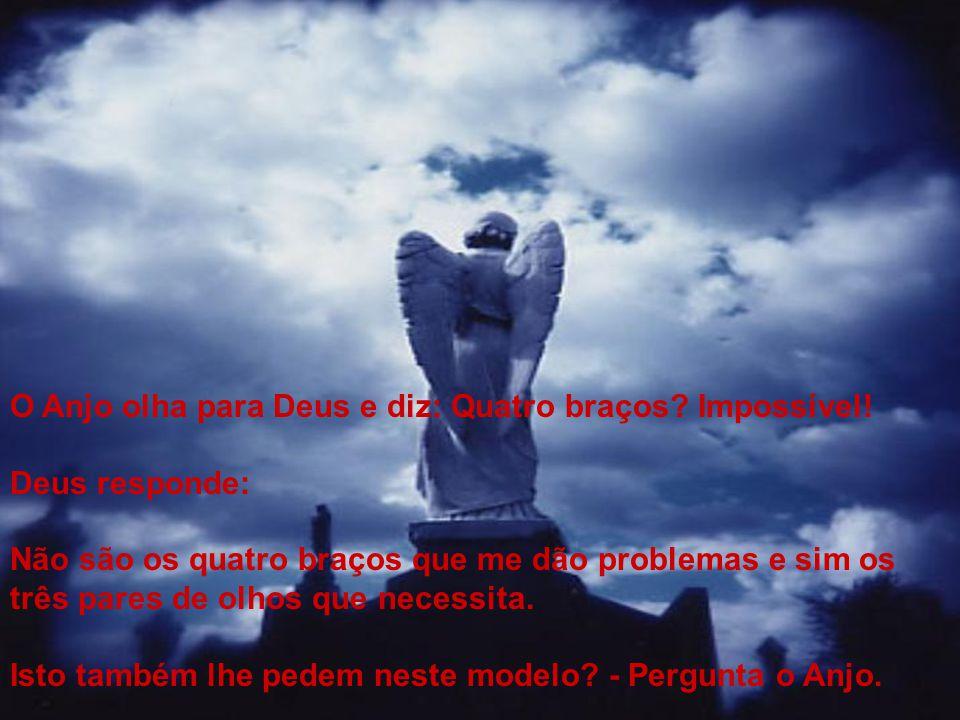 O Anjo olha para Deus e diz: Quatro braços Impossível!