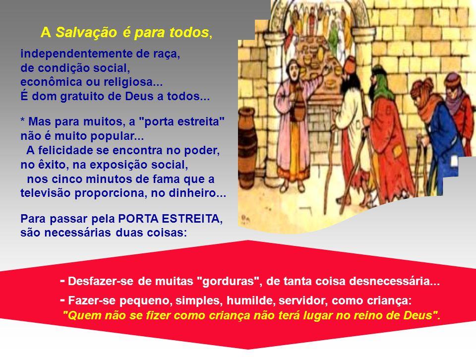 Quem não se fizer como criança não terá lugar no reino de Deus .