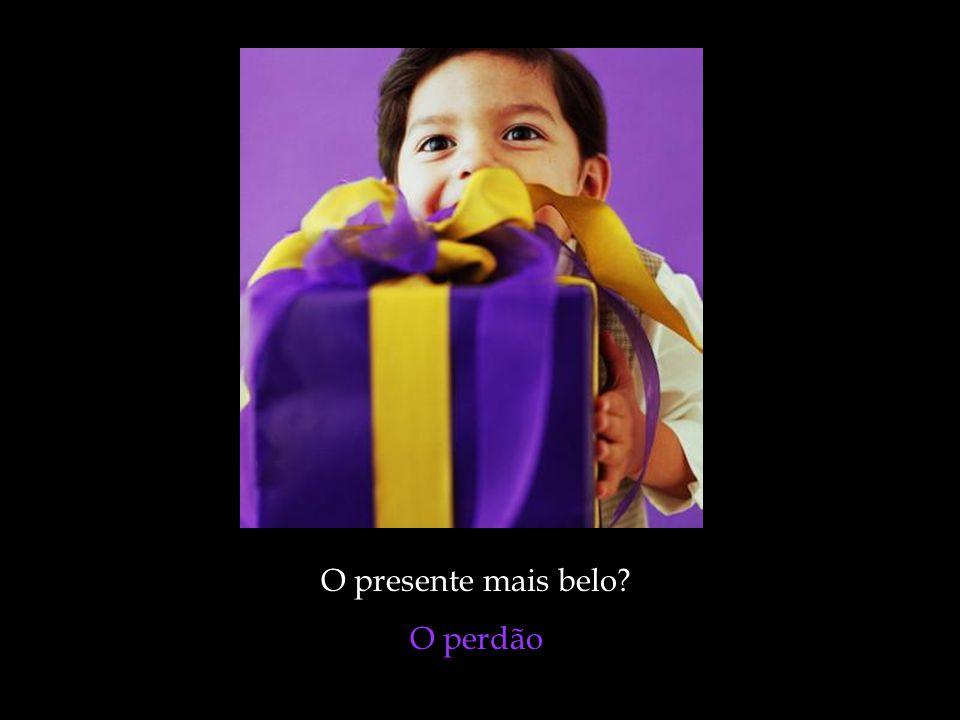O presente mais belo O perdão