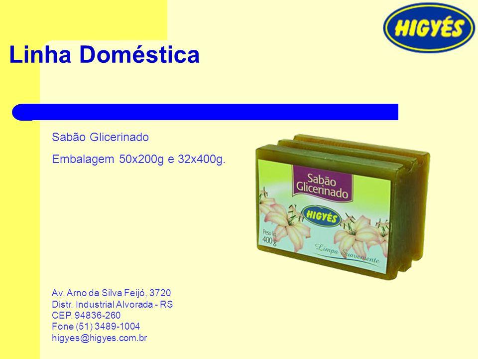 Linha Doméstica Sabão Glicerinado Embalagem 50x200g e 32x400g.