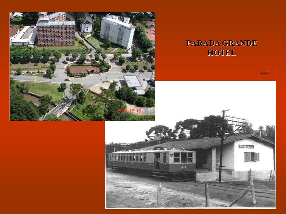 PARADA GRANDE HOTEL 1945