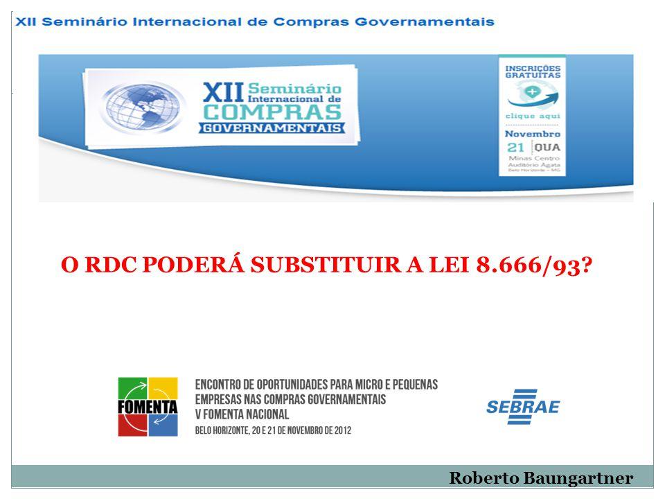 O RDC PODERÁ SUBSTITUIR A LEI 8.666/93