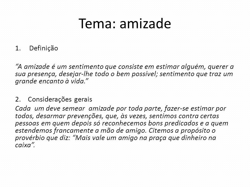 Tema: amizade Definição