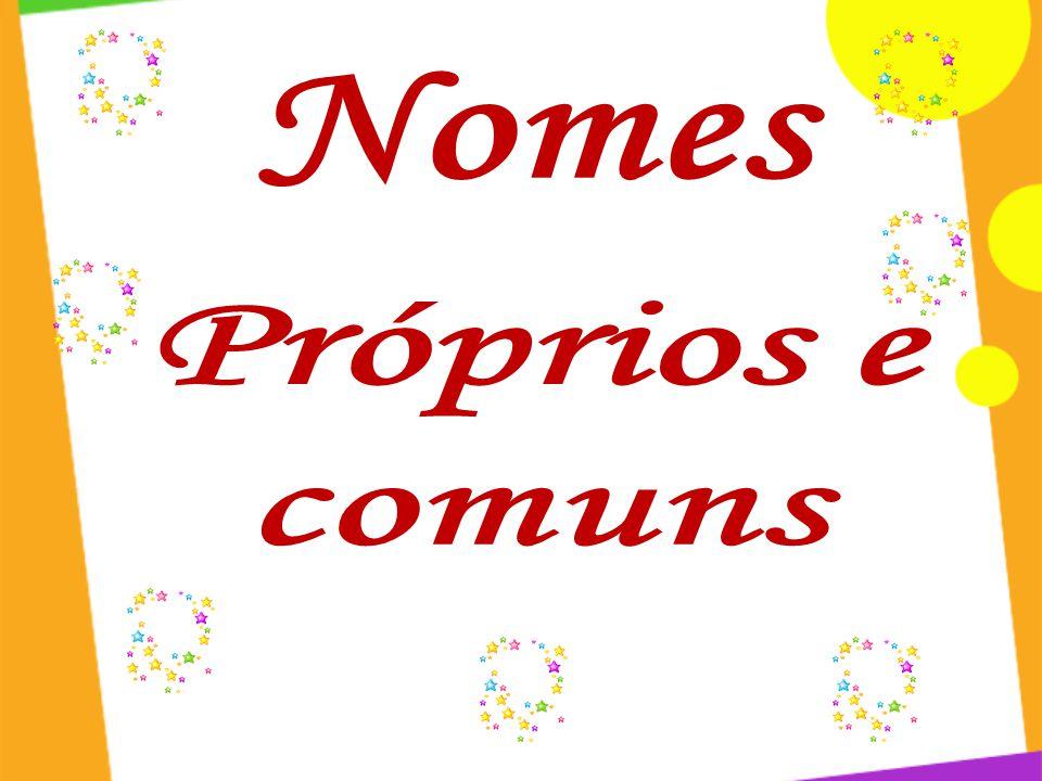 Nomes Próprios e comuns