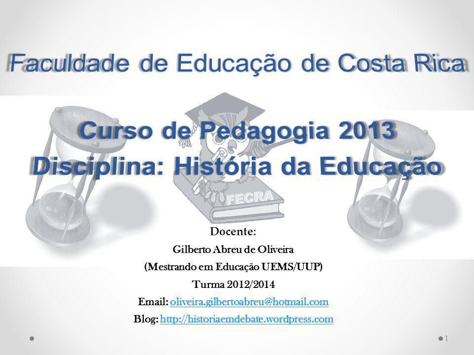 Curso de Pedagogia 2013 Disciplina: História da Educação
