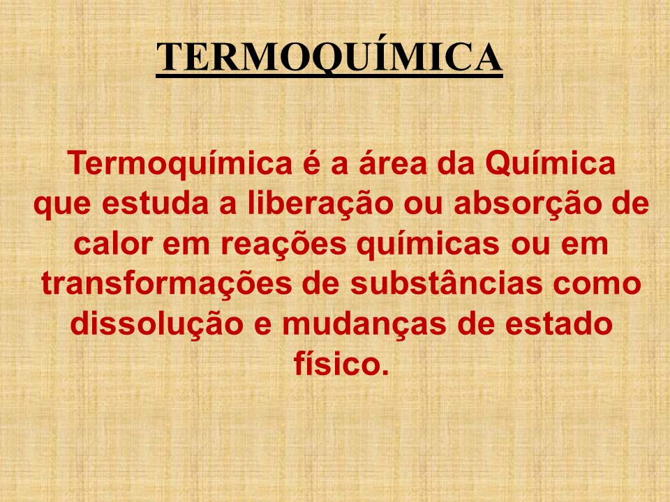 Termoquímica é a área da Química