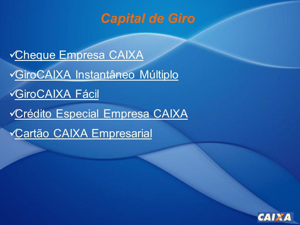 Capital de Giro Cheque Empresa CAIXA GiroCAIXA Instantâneo Múltiplo