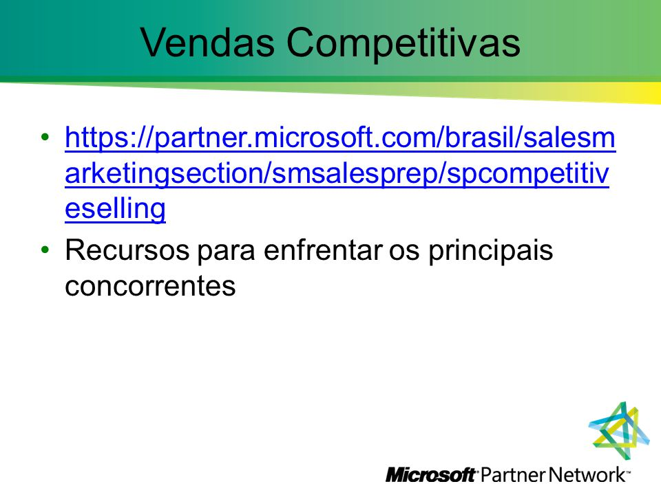 Vendas Competitivas https://partner.microsoft.com/brasil/salesmarketingsection/smsalesprep/spcompetitiveselling.