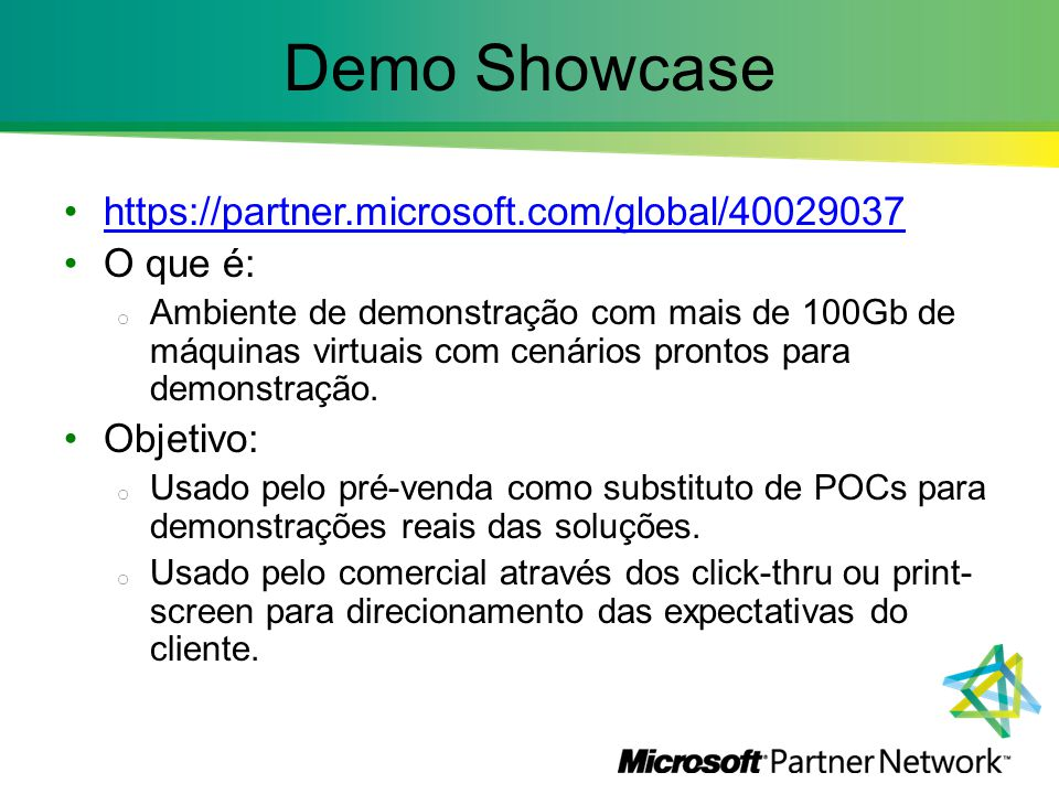 Demo Showcase https://partner.microsoft.com/global/40029037 O que é: