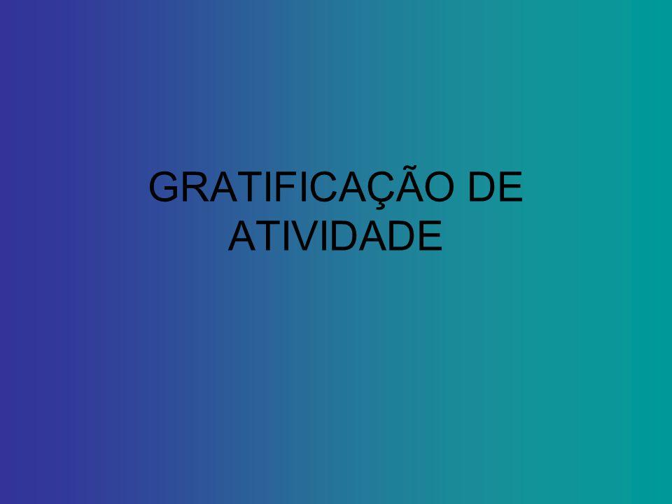 GRATIFICAÇÃO DE ATIVIDADE