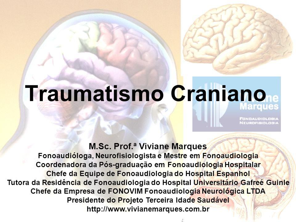 Traumatismo Craniano M.Sc. Prof.ª Viviane Marques