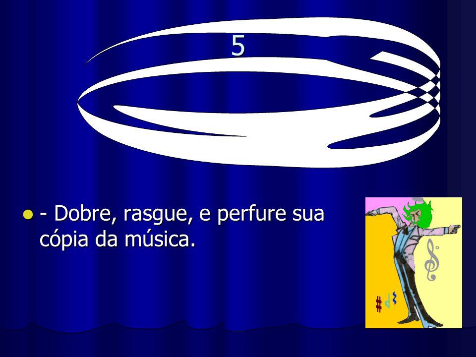 5 3 - Dobre, rasgue, e perfure sua cópia da música.