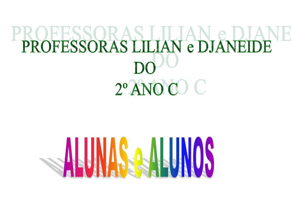 PROFESSORAS LILIAN e DJANEIDE