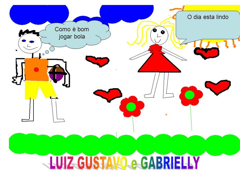 LUIZ GUSTAVO e GABRIELLY