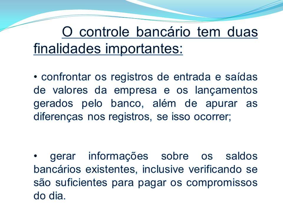 O controle bancário tem duas finalidades importantes: