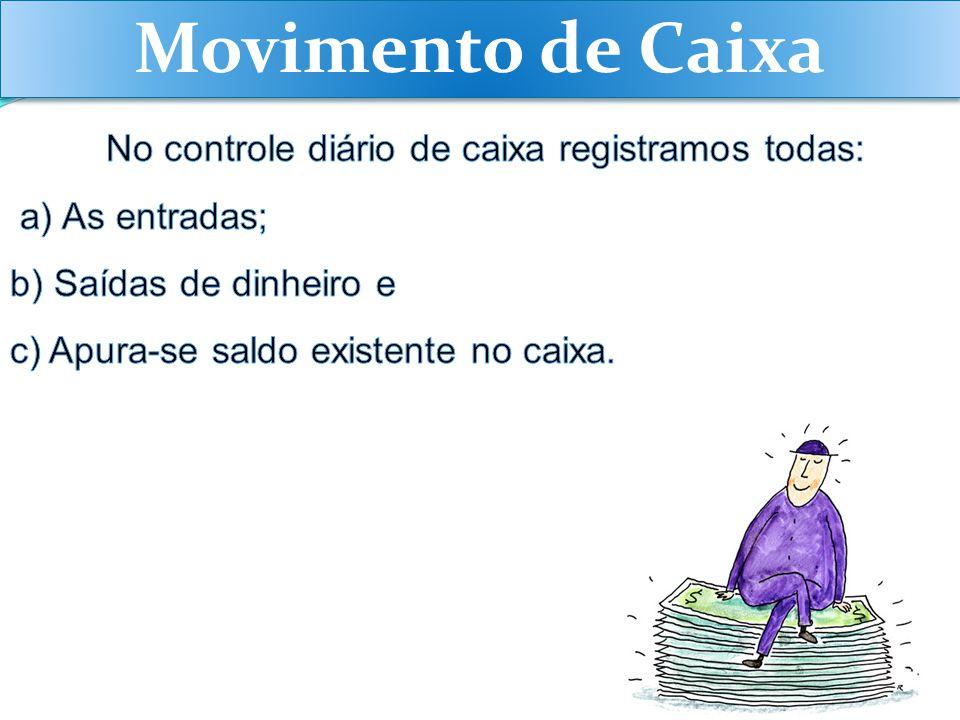 Movimento de Caixa a) As entradas; b) Saídas de dinheiro e