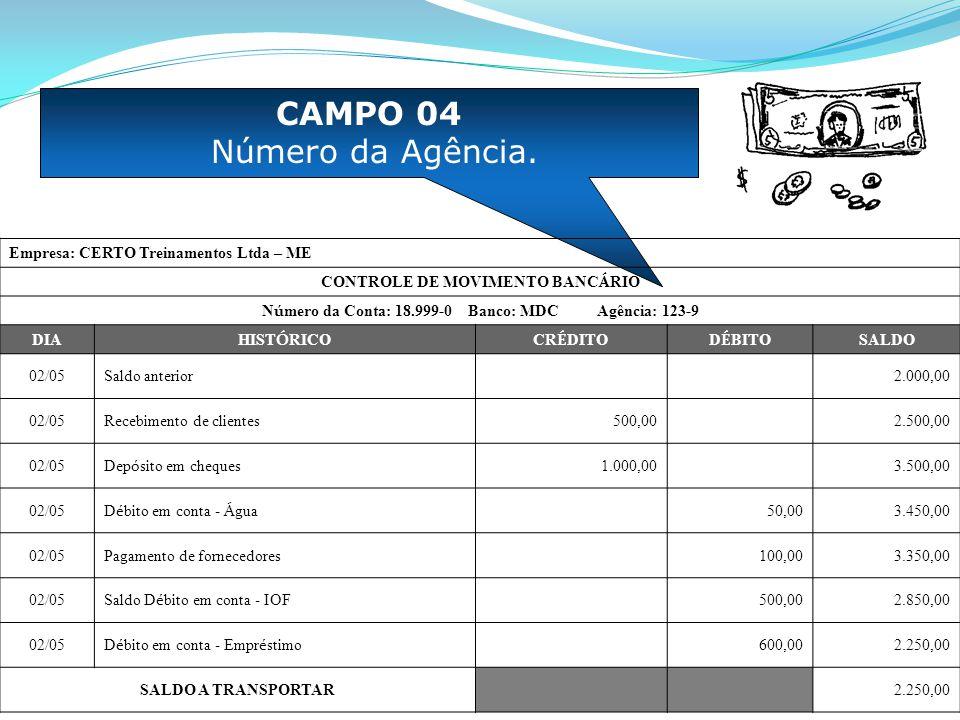 CAMPO 04 Número da Agência. Empresa: CERTO Treinamentos Ltda – ME