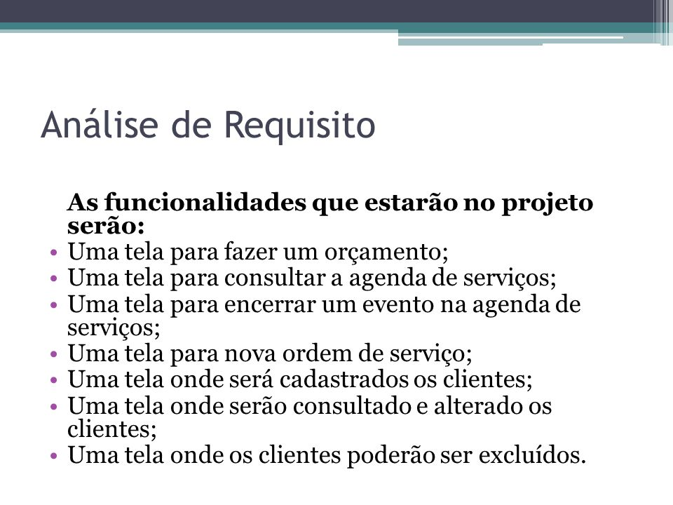 Análise de Requisito As funcionalidades que estarão no projeto serão: