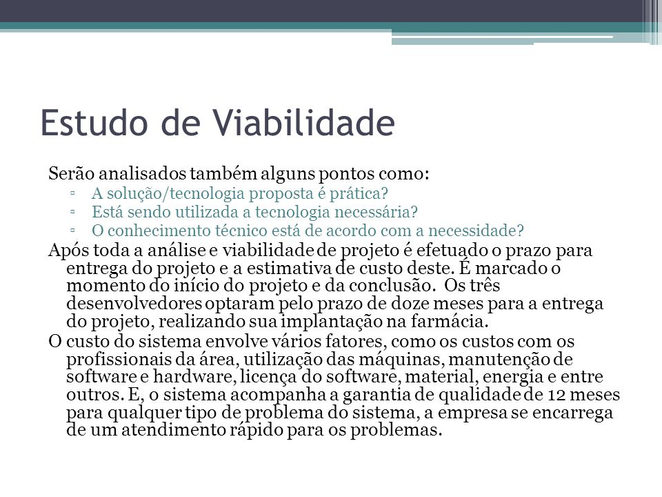 Estudo de Viabilidade Serão analisados também alguns pontos como: