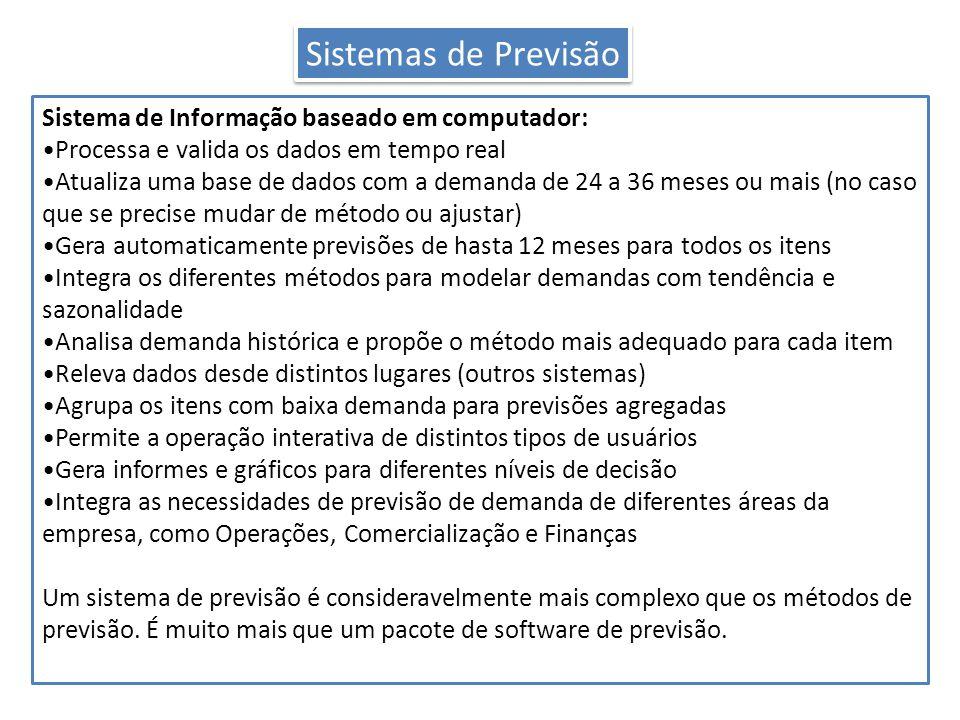 Sistemas de Previsão Sistema de Informação baseado em computador: