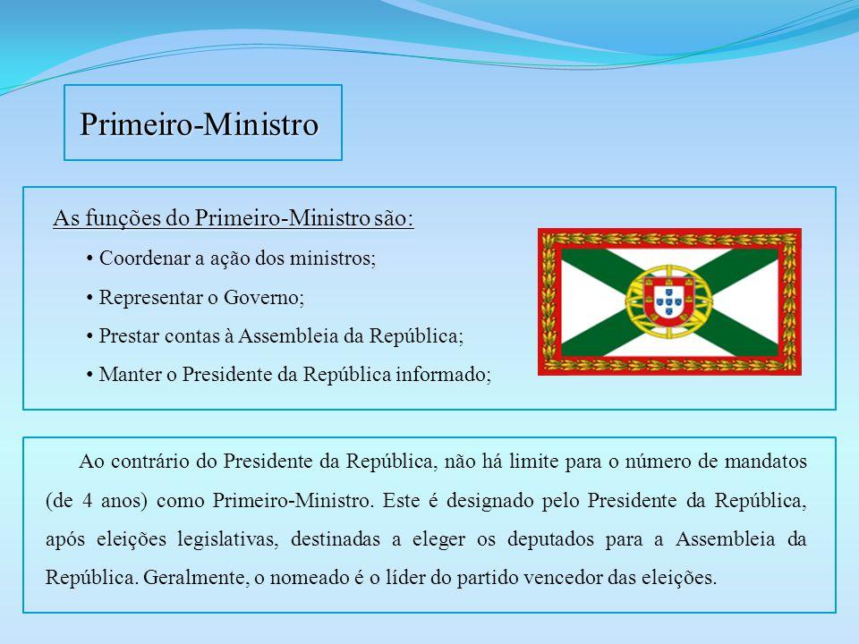 Primeiro-Ministro As funções do Primeiro-Ministro são: