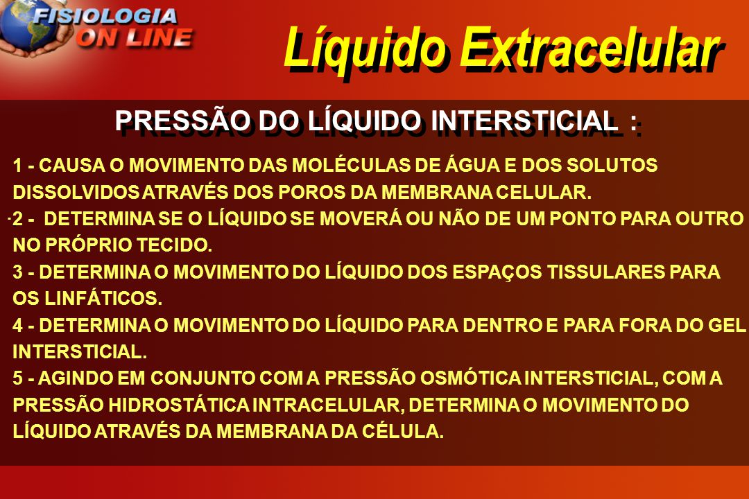 PRESSÃO DO LÍQUIDO INTERSTICIAL :
