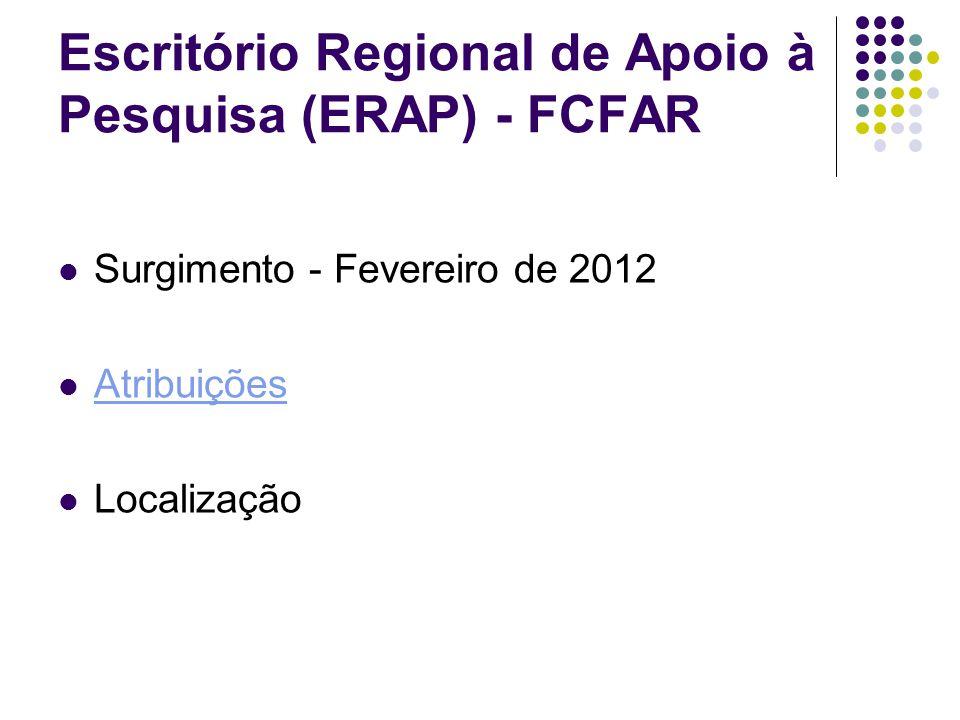 Escritório Regional de Apoio à Pesquisa (ERAP) - FCFAR