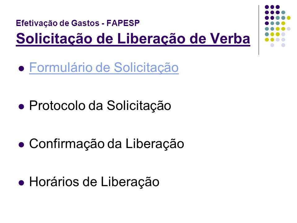 Efetivação de Gastos - FAPESP Solicitação de Liberação de Verba