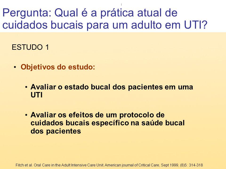 Pergunta: Qual é a prática atual de cuidados bucais para um adulto em UTI