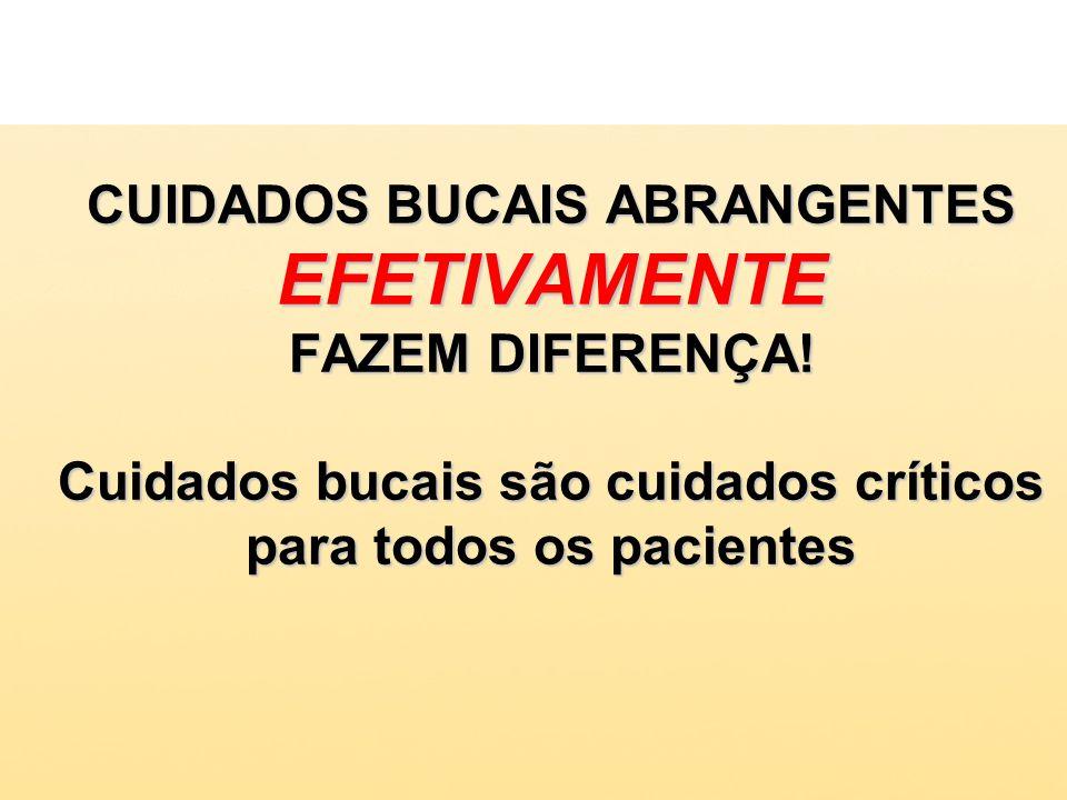 CUIDADOS BUCAIS ABRANGENTES EFETIVAMENTE FAZEM DIFERENÇA