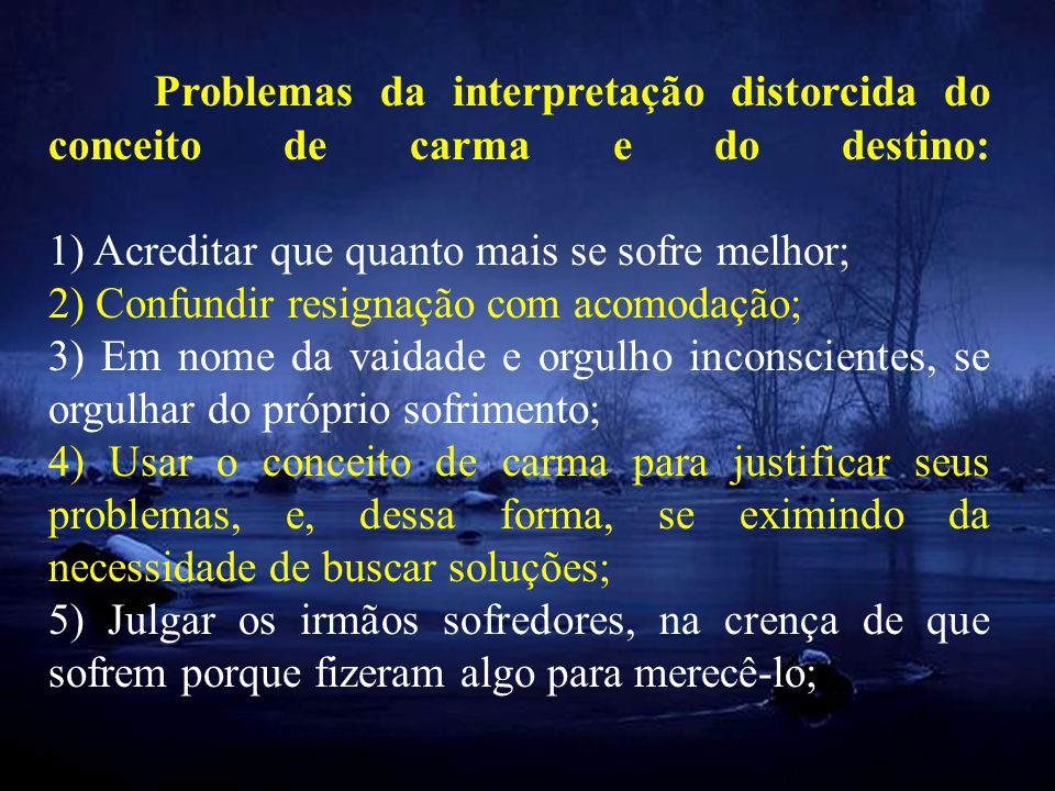 Problemas da interpretação distorcida do conceito de carma e do destino: